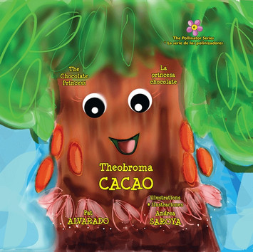 Theobroma Cacao: The Chocolate Princess * La princesa chocolate (The Pollinator Series) (Volume 6)