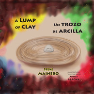 A Lump of Clay   Un Trozo de Arcilla