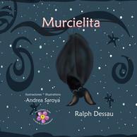 Murcielita: The Fruit Bat * La murcielaga frugívora (The Pollinator Series * La serie de los polinizadores) (Volume 5)