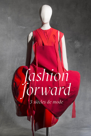 Exposition FASHION FORWARD, 3 siècles de mode