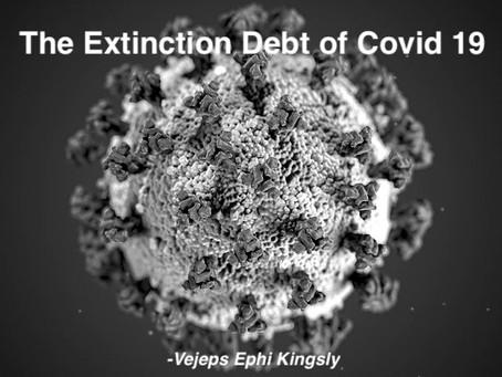 The Extinction debt of Corona Virus (Covid 19)
