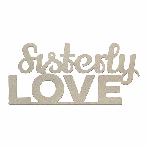 Couture Creations Chipboard - Sisterly Love