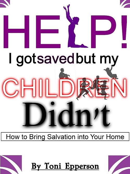 I Got Saved But My Children Didn't