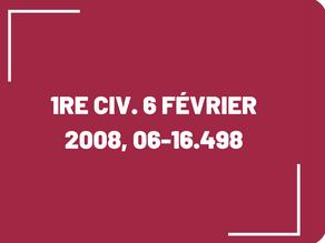[COMMENTAIRE D'ARRÊT] 1re civ. 6 Février 2008, 06-16.498