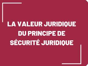 [DISSERTATION] La valeur juridique du principe de sécurité juridique