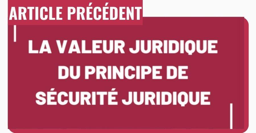 article precedent valeur juridique principe securite juridique