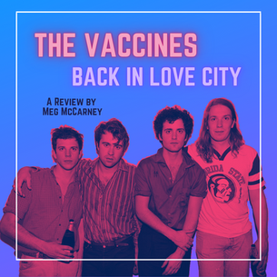 On 'Back In Love City,' The Vaccines Exude Confidence in the Face of a World on the Decline