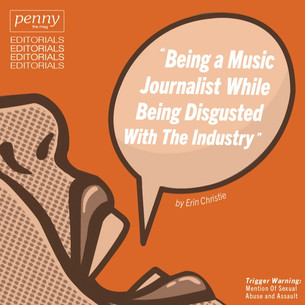 Being a Music Journalist While Being Disgusted with the Industry