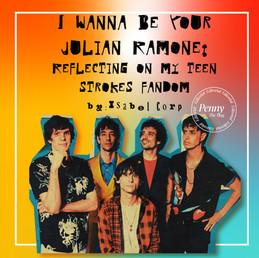 I Wanna Be Your Julian Ramone: Reflecting on My Teen Strokes Fandom