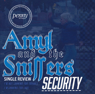 """Amyl and the Sniffers Unleash Their Rabid Fury WITH New Single, """"Security"""""""