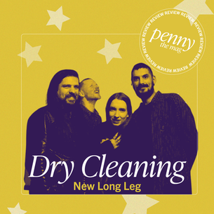 Dry Cleaning Flex their Muscles with New Long Leg