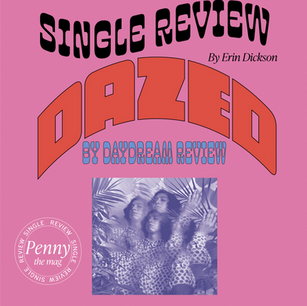 """Daydream Review Announce New EP with Lead Single, """"Dazed"""""""