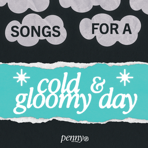 Songs for a Cold and Gloomy Day