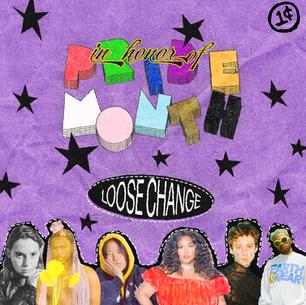 Loose Change: In Celebration of Pride Month