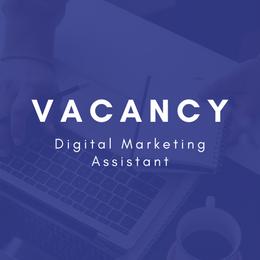 Digital Marketing Assistant Vacancy