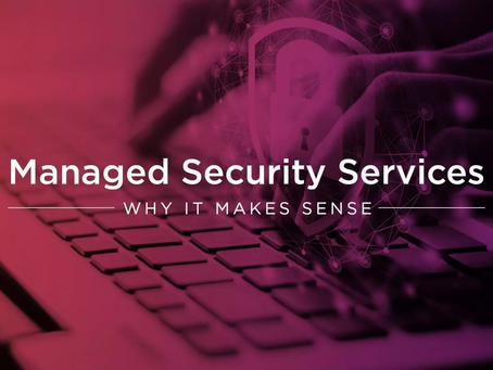 Managed Security Services: Why it Makes Sense