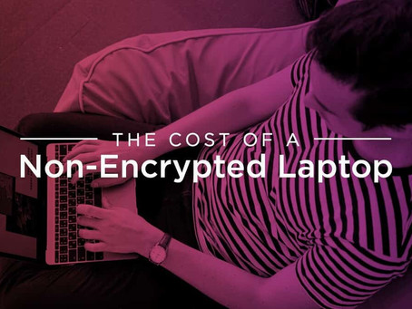 The Cost of a Non-Encrypted Laptop