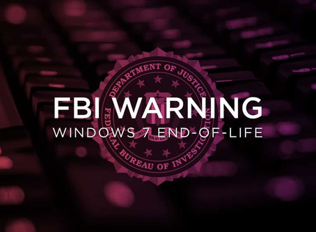 FBI Issues Warning for Windows 7 End-of-Life