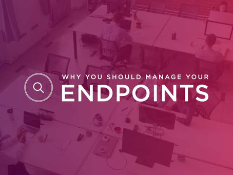 Why You Need Endpoint Management