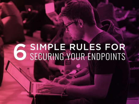6 Simple Rules for Securing Endpoints