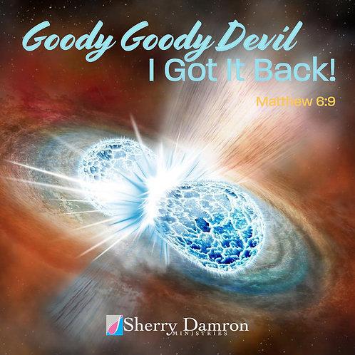 Goody Goody Devil…I Got It Back (CD)