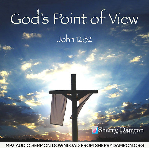 God's Point of View (MP3 SERMON DOWNLOAD)