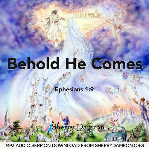 Behold He Comes (MP3 SERMON DOWNLOAD)