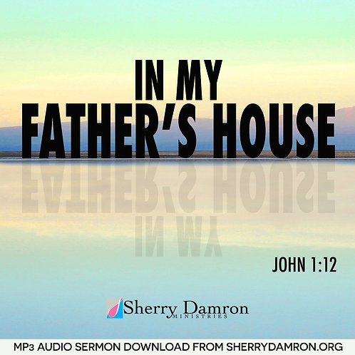 In My Father's House (MP3 SERMON DOWNLOAD)