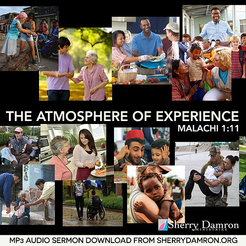 The Atmosphere Of Experience (MP3 SERMON DOWNLOAD)