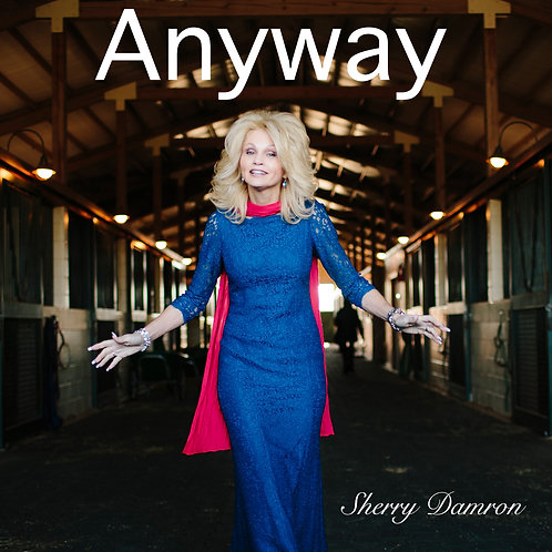 Anyway - Sherry Damron (Inspired by Mother Teresa)