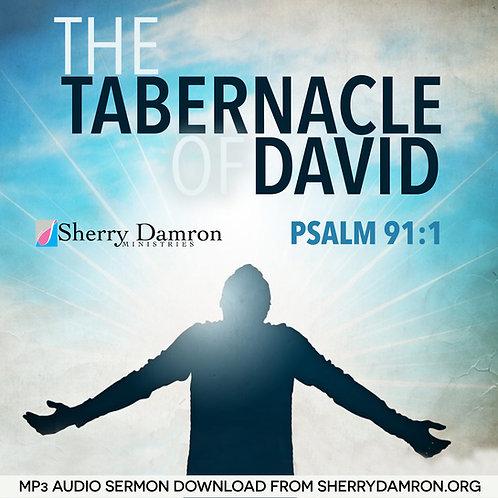 """The Tabernacle Of David"" (MP3 SERMON DOWNLOAD)"