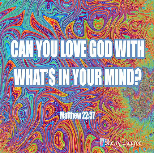 Can You Love God With What's In Your Mind (Mp3 Download)