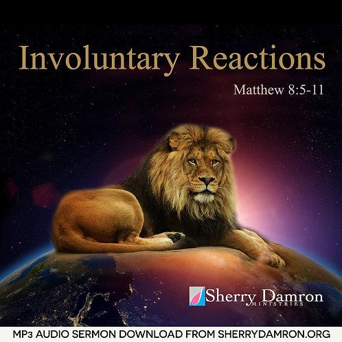 Involuntary Reactions (MP3 SERMON DOWNLOAD)