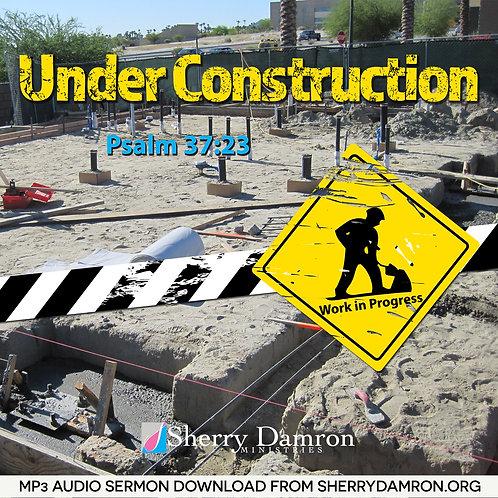 Under Construction (MP3 SERMON DOWNLOAD)