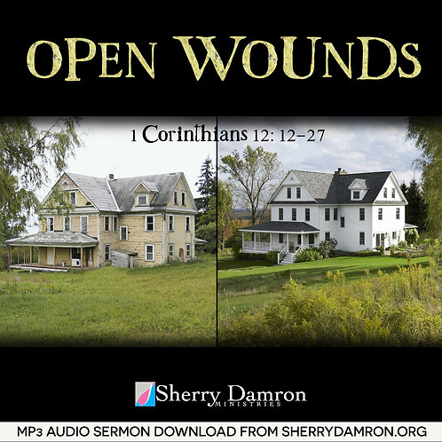 Open Wounds (MP3 SERMON DOWNLOAD)