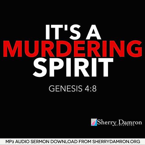 """It's a Murdering Spirit"" (MP3 SERMON DOWNLOAD)"