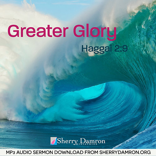 Greater Glory (MP3 SERMON DOWNLOAD)