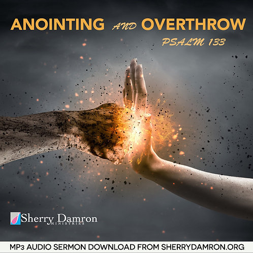 """""""Anointing and Overthrow"""" (MP3 SERMON DOWNLOAD)"""