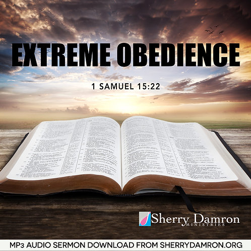 Extreme Obedience (MP3 SERMON DOWNLOAD)