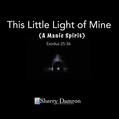 This Little Light of Mine (A Manic Spirit) (CD)