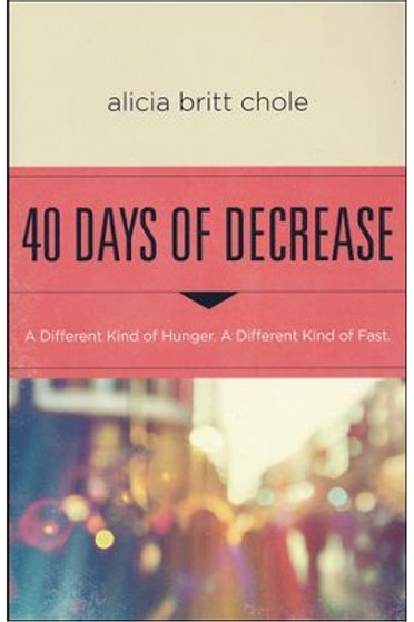 40 Days of Decrease: A Different Kind of Hunger, A Different Kind of Fast