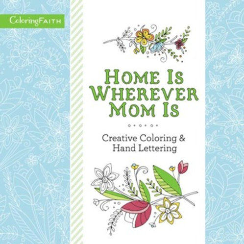 Home is Wherever Mom Is Coloring Book