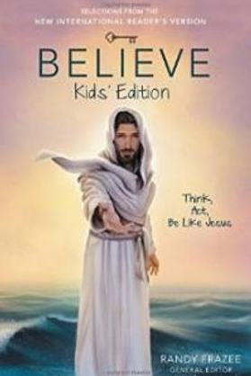 Believe Kid's Edition:  Think, Act, Be Like Jesus