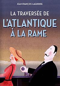 """Affiche """"La Traversée De l'Atlantique À La Rame"""""""