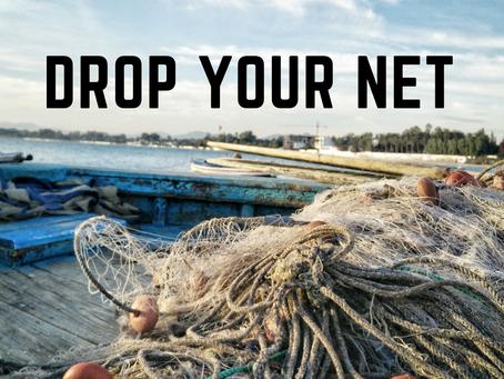 Drop Your Net