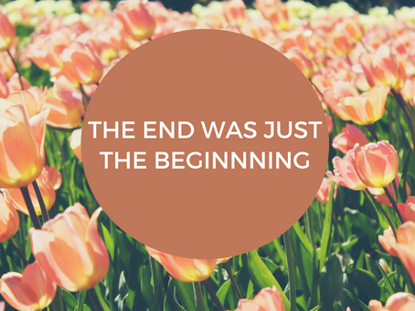 The End Was Just The Beginning