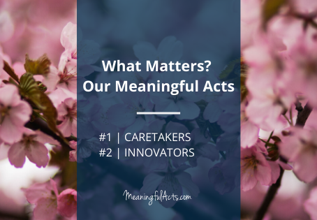 Our Meaningful Acts