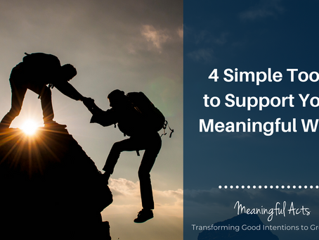 4 Simple Tools to Support Your Meaningful Work
