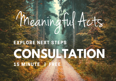 Meaningful Acts | Free Consult