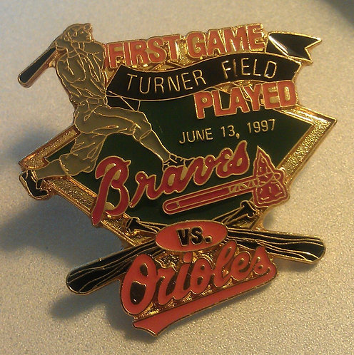 ORIOLES First Game Played at TURNER FIELD Pin
